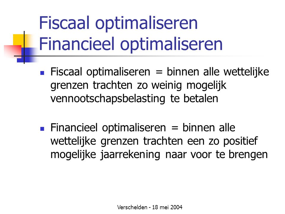 Fiscaal optimaliseren Financieel optimaliseren