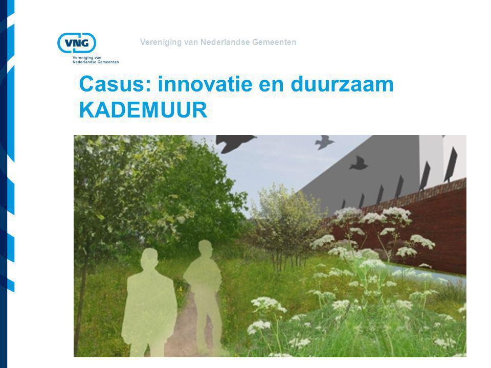 Casus: innovatie en duurzaam KADEMUUR