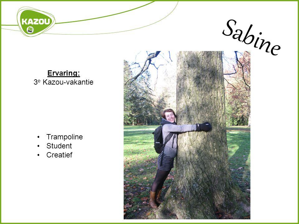 Sabine Ervaring: 3e Kazou-vakantie Trampoline Student Creatief