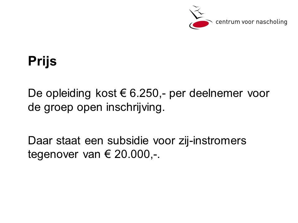 Prijs De opleiding kost € 6.250,- per deelnemer voor de groep open inschrijving.