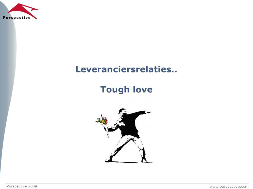Leveranciersrelaties.. Tough love