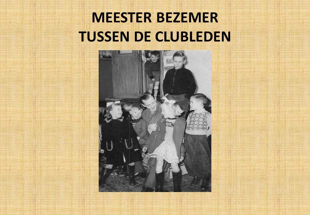 MEESTER BEZEMER TUSSEN DE CLUBLEDEN