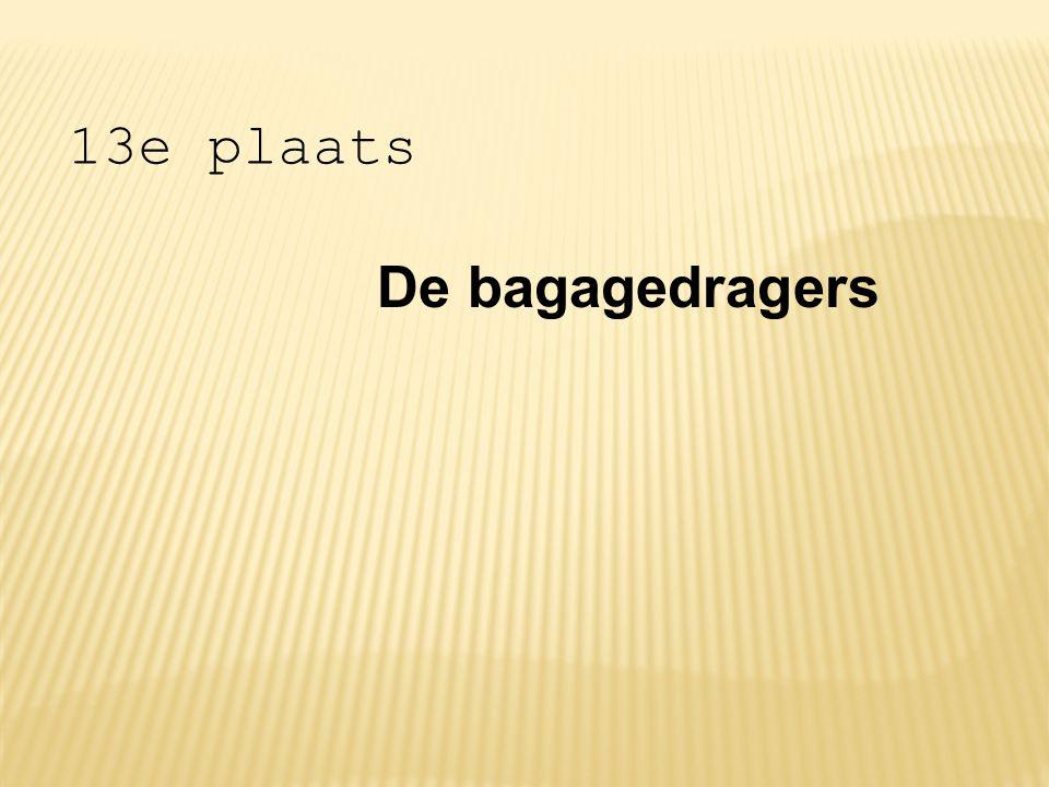 13e plaats De bagagedragers