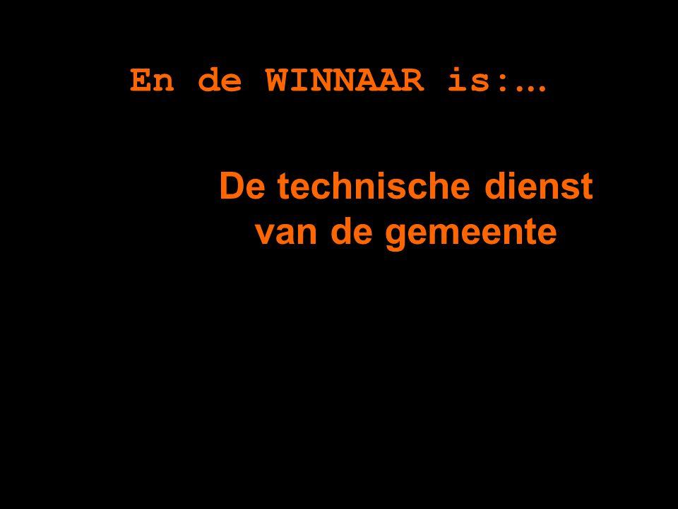 En de WINNAAR is:… De technische dienst van de gemeente