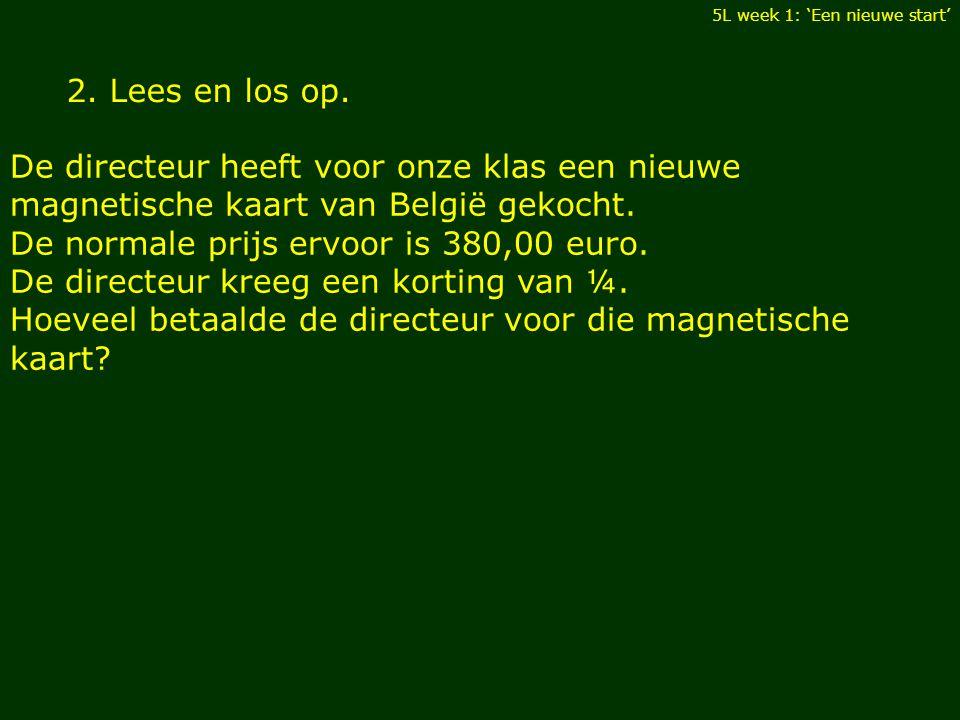 De normale prijs ervoor is 380,00 euro.