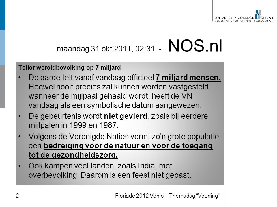 maandag 31 okt 2011, 02:31 - NOS.nl Teller wereldbevolking op 7 miljard.