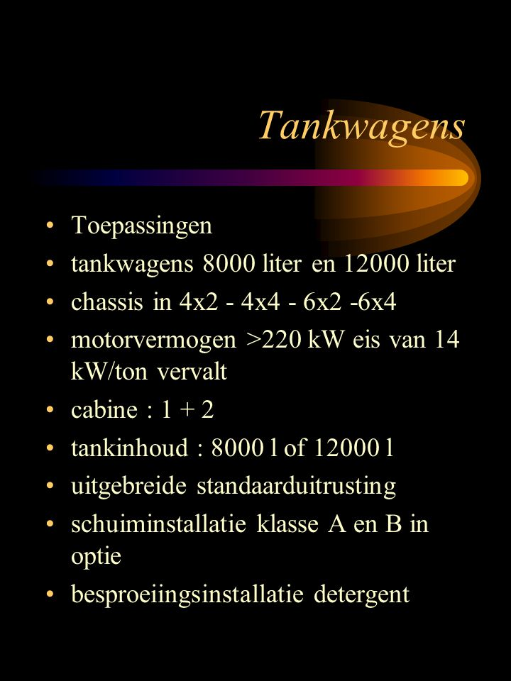 Tankwagens Toepassingen tankwagens 8000 liter en 12000 liter