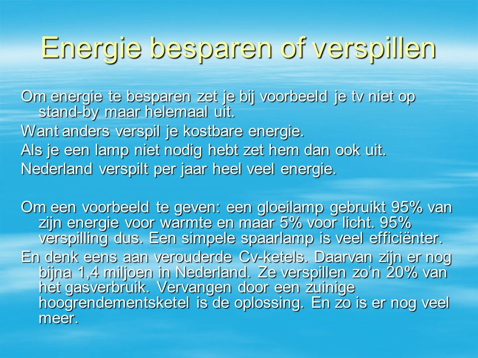 Energie besparen of verspillen