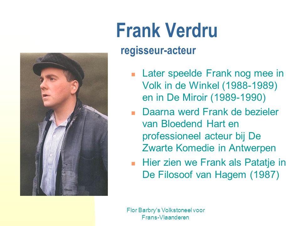 Frank Verdru regisseur-acteur