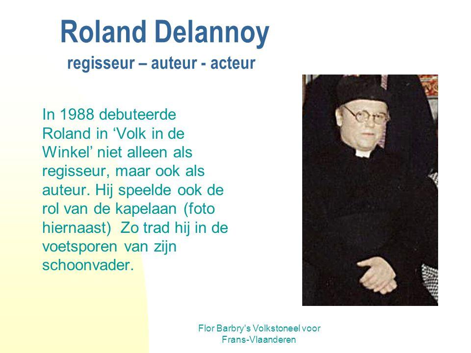 Roland Delannoy regisseur – auteur - acteur