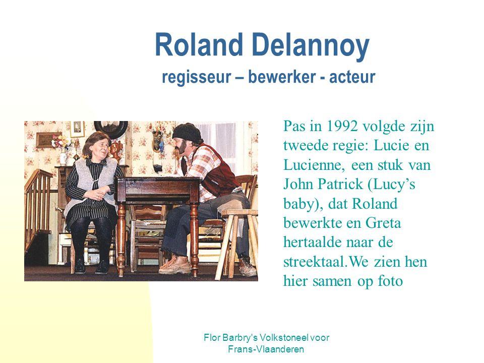 Roland Delannoy regisseur – bewerker - acteur