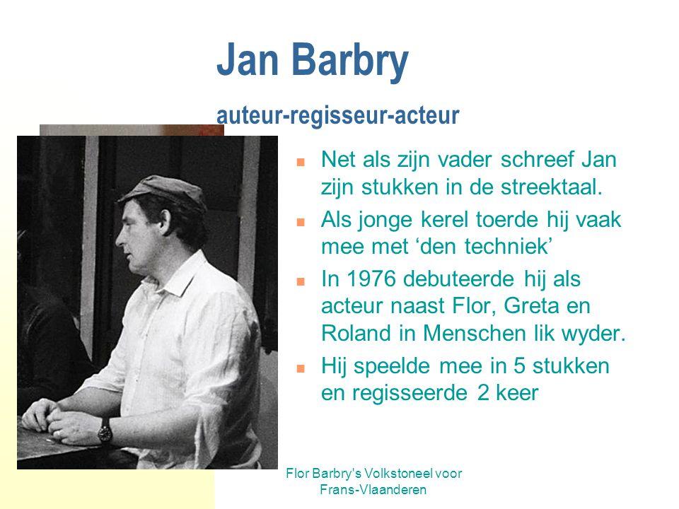 Jan Barbry auteur-regisseur-acteur