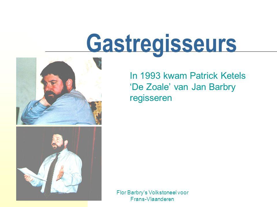 In 1993 kwam Patrick Ketels 'De Zoale' van Jan Barbry regisseren