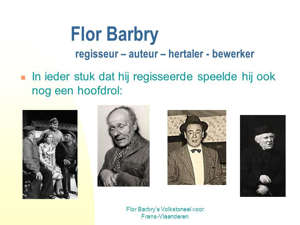 Flor Barbry regisseur – auteur – hertaler - bewerker
