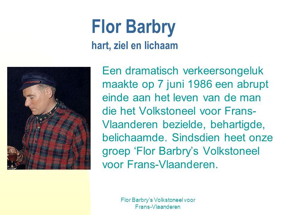 Flor Barbry hart, ziel en lichaam
