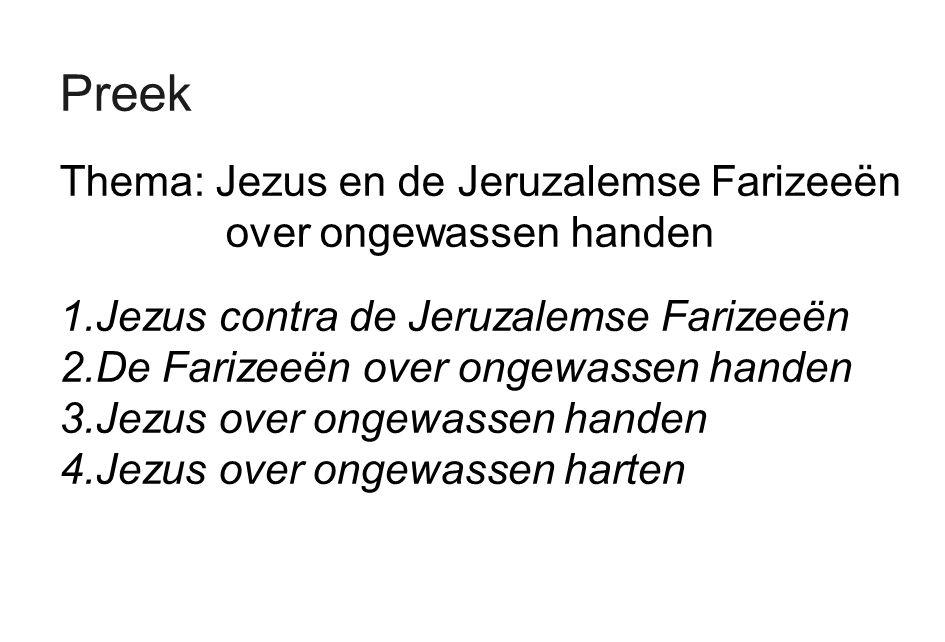 Preek Thema: Jezus en de Jeruzalemse Farizeeën over ongewassen handen