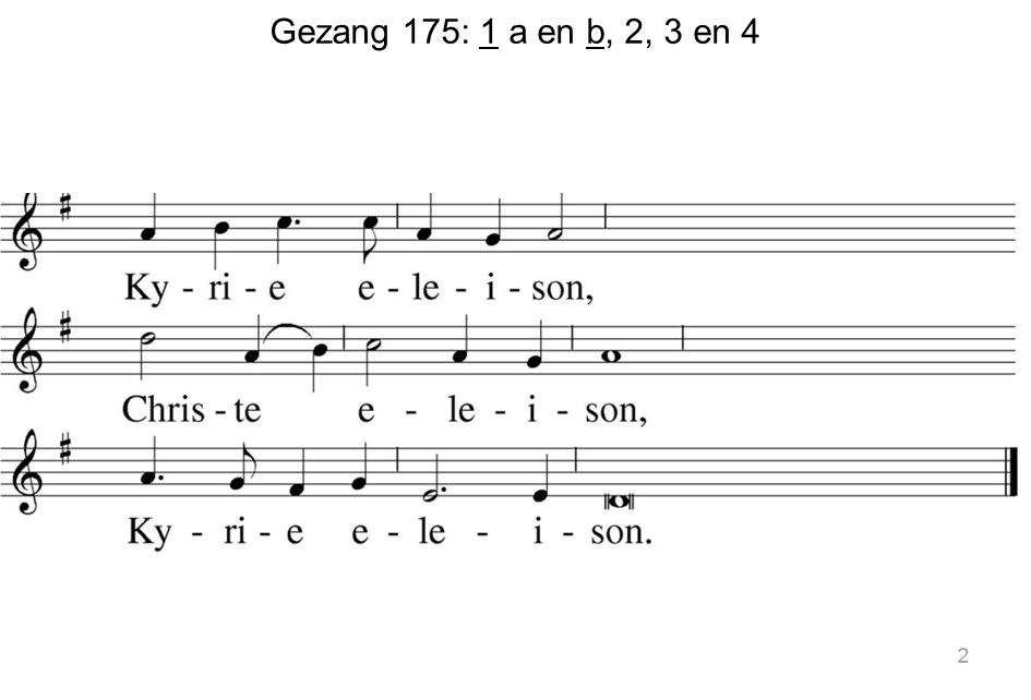 Gezang 175: 1b Gezang 175: 1 a en b, 2, 3 en 4