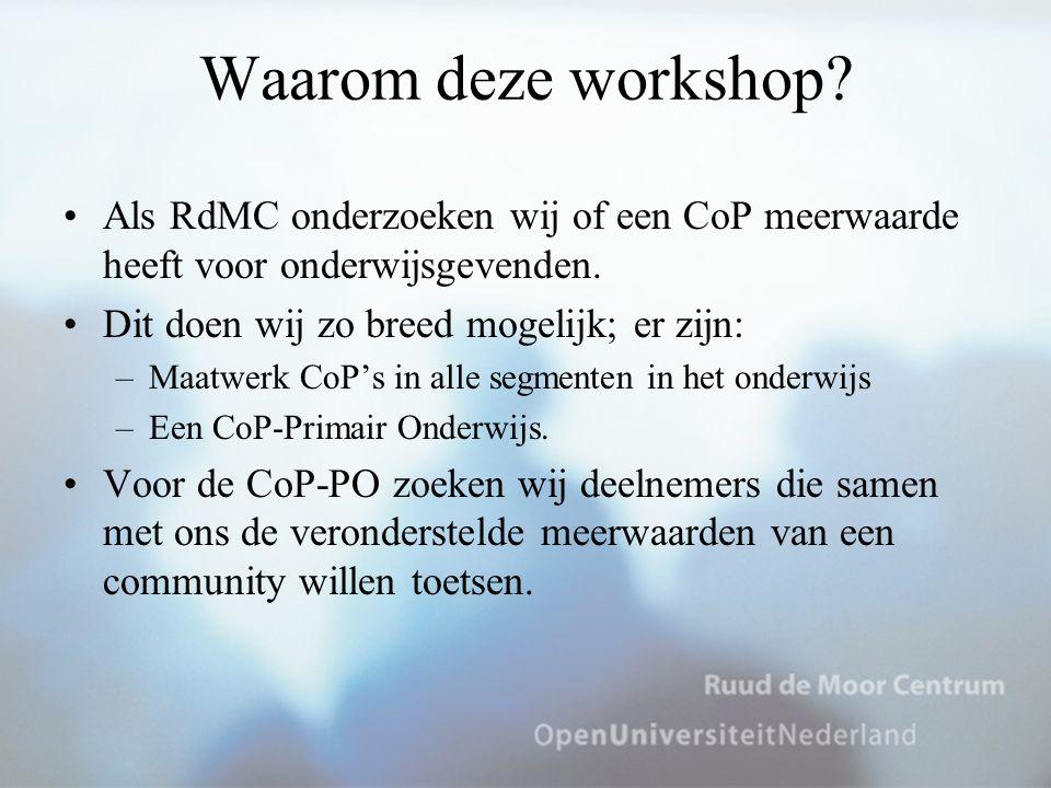 Waarom deze workshop Als RdMC onderzoeken wij of een CoP meerwaarde heeft voor onderwijsgevenden. Dit doen wij zo breed mogelijk; er zijn: