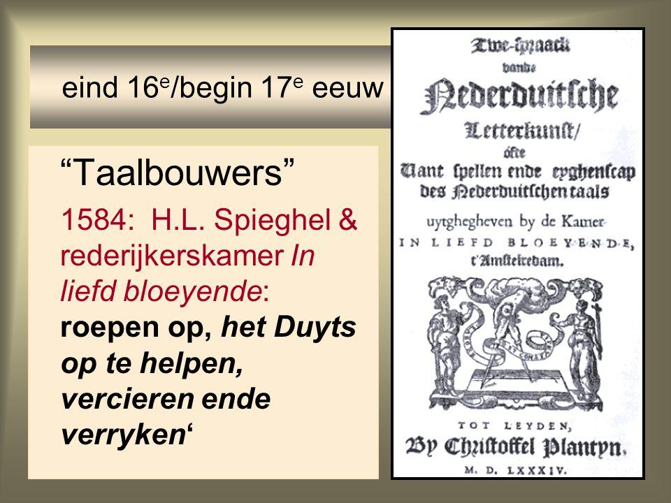 Taalbouwers eind 16e/begin 17e eeuw