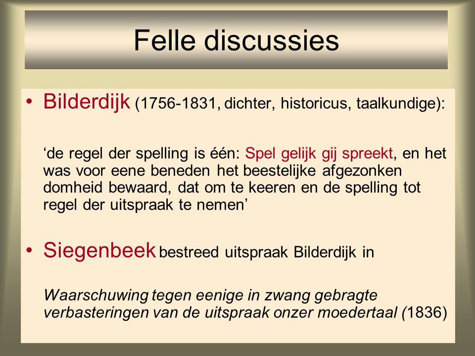 Felle discussies Bilderdijk (1756-1831, dichter, historicus, taalkundige):