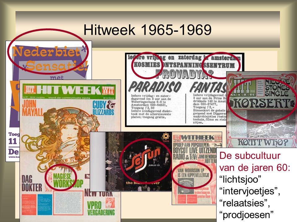Hitweek 1965-1969 De subcultuur van de jaren 60: lichtsjoo intervjoetjes , relaatsies , prodjoesen