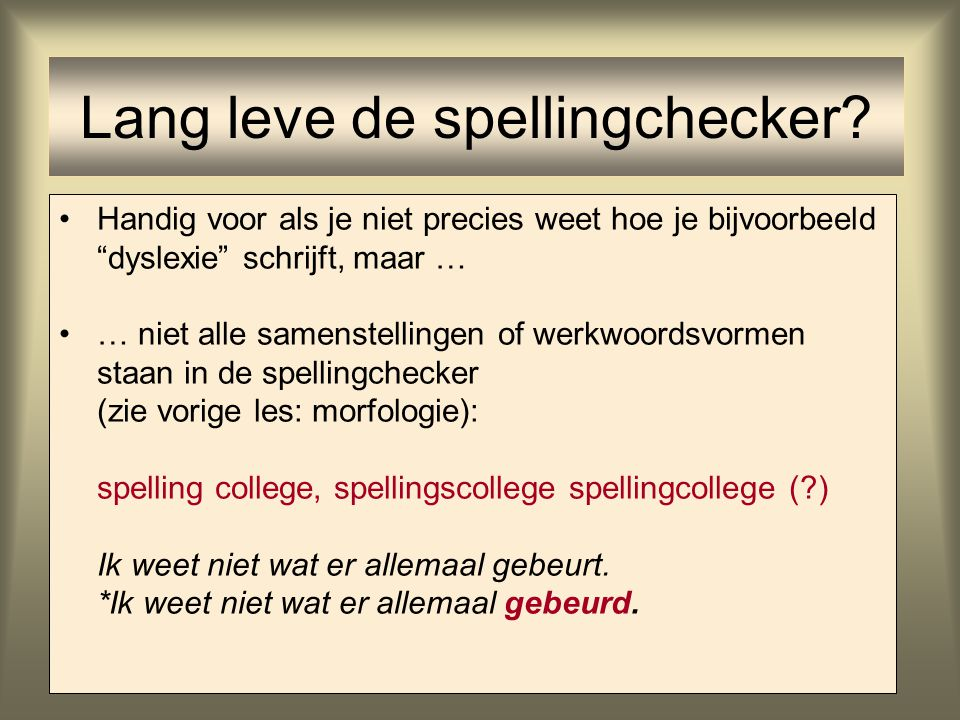 Lang leve de spellingchecker