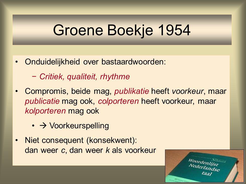 Groene Boekje 1954 Onduidelijkheid over bastaardwoorden:
