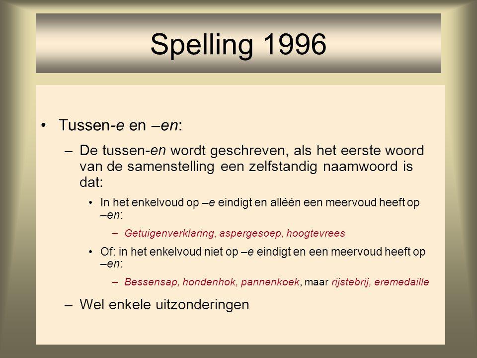 Spelling 1996 Tussen-e en –en: