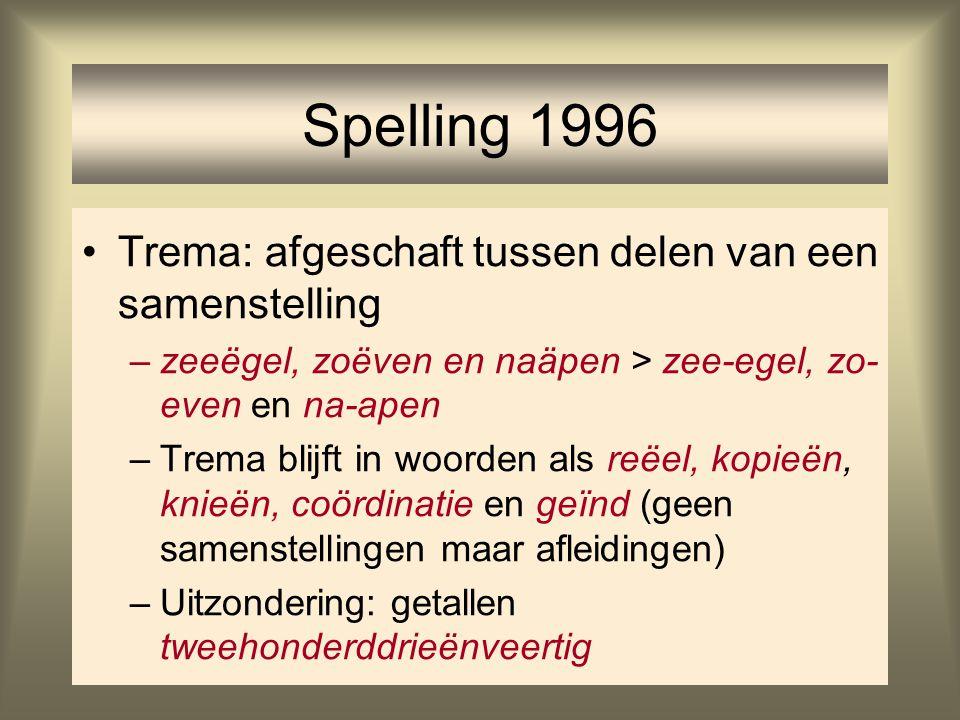 Spelling 1996 Trema: afgeschaft tussen delen van een samenstelling
