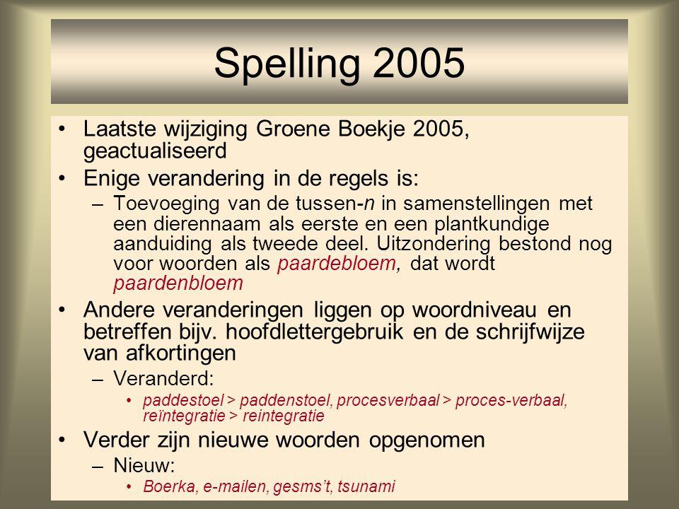 Spelling 2005 Laatste wijziging Groene Boekje 2005, geactualiseerd