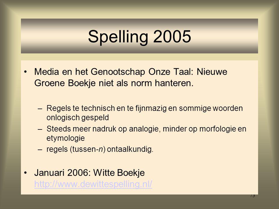 Spelling 2005 Media en het Genootschap Onze Taal: Nieuwe Groene Boekje niet als norm hanteren.