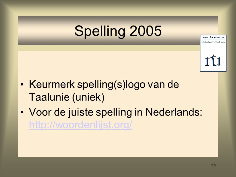 Spelling 2005 Keurmerk spelling(s)logo van de Taalunie (uniek)