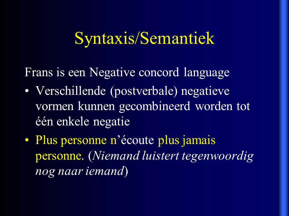 Syntaxis/Semantiek Frans is een Negative concord language
