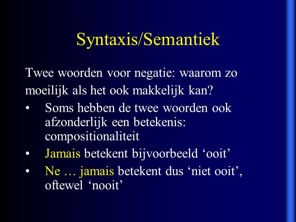 Syntaxis/Semantiek Twee woorden voor negatie: waarom zo