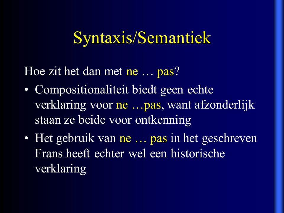 Syntaxis/Semantiek Hoe zit het dan met ne … pas