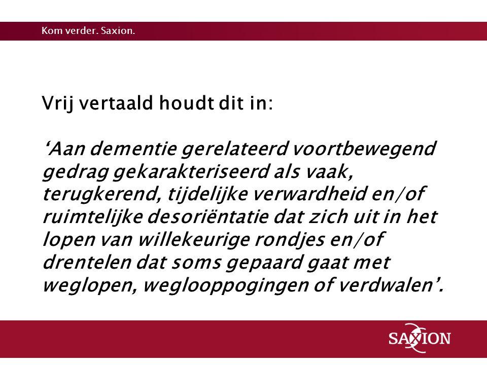 Vrij vertaald houdt dit in: