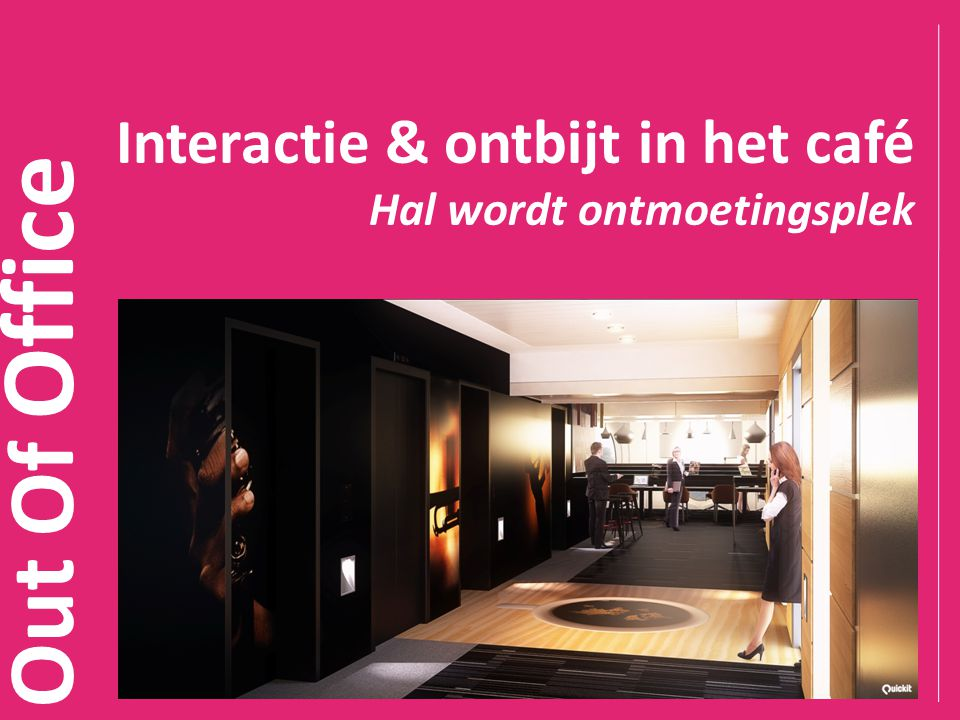 Out Of Office Interactie & ontbijt in het café