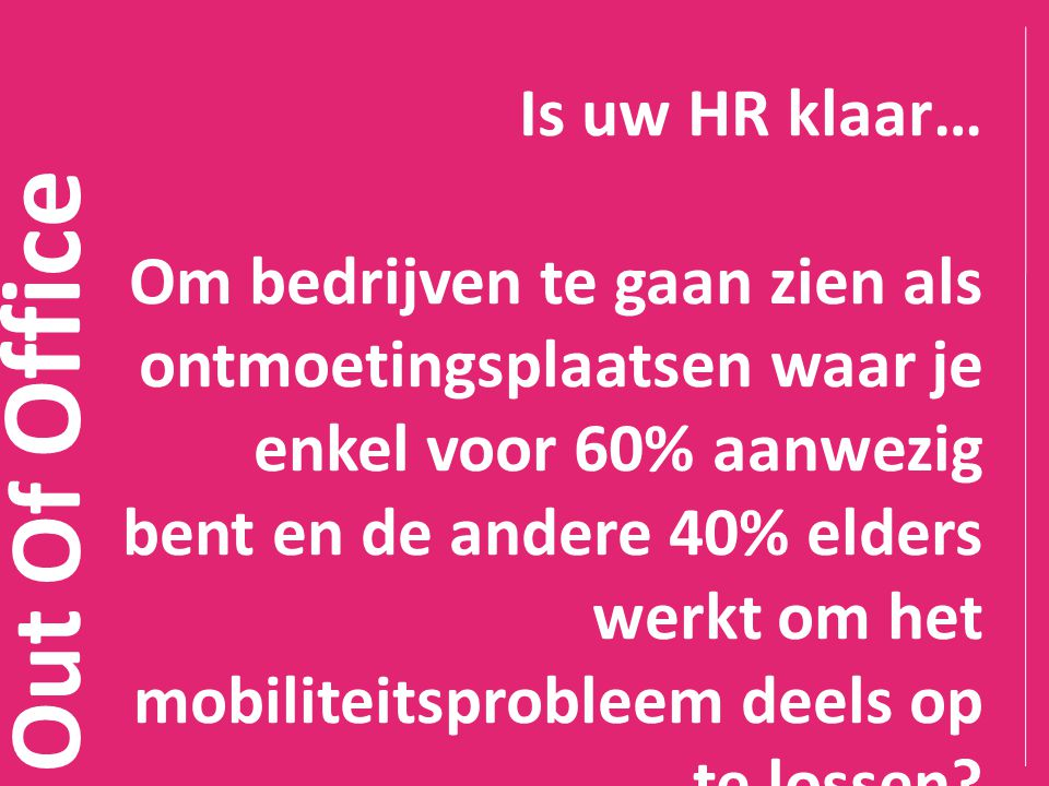 Out Of Office Is uw HR klaar…