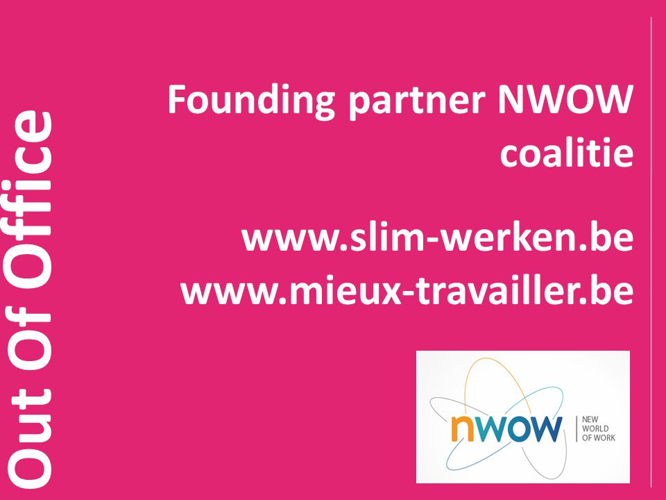 Out Of Office Founding partner NWOW coalitie www.slim-werken.be
