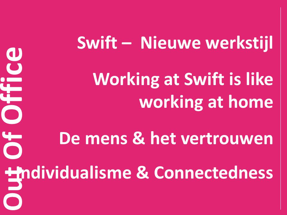 Out Of Office Swift – Nieuwe werkstijl Working at Swift is like