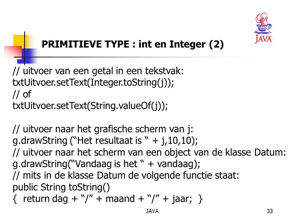 PRIMITIEVE TYPE : int en Integer (2)