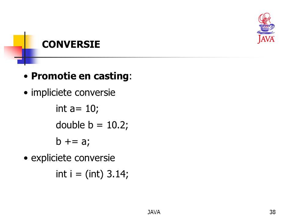 CONVERSIE Promotie en casting: impliciete conversie int a= 10;