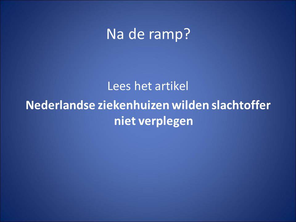 Na de ramp Lees het artikel Nederlandse ziekenhuizen wilden slachtoffer niet verplegen