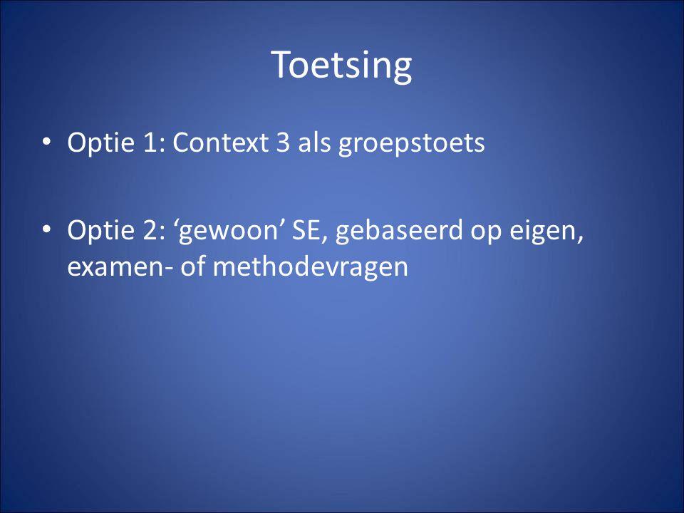 Toetsing Optie 1: Context 3 als groepstoets