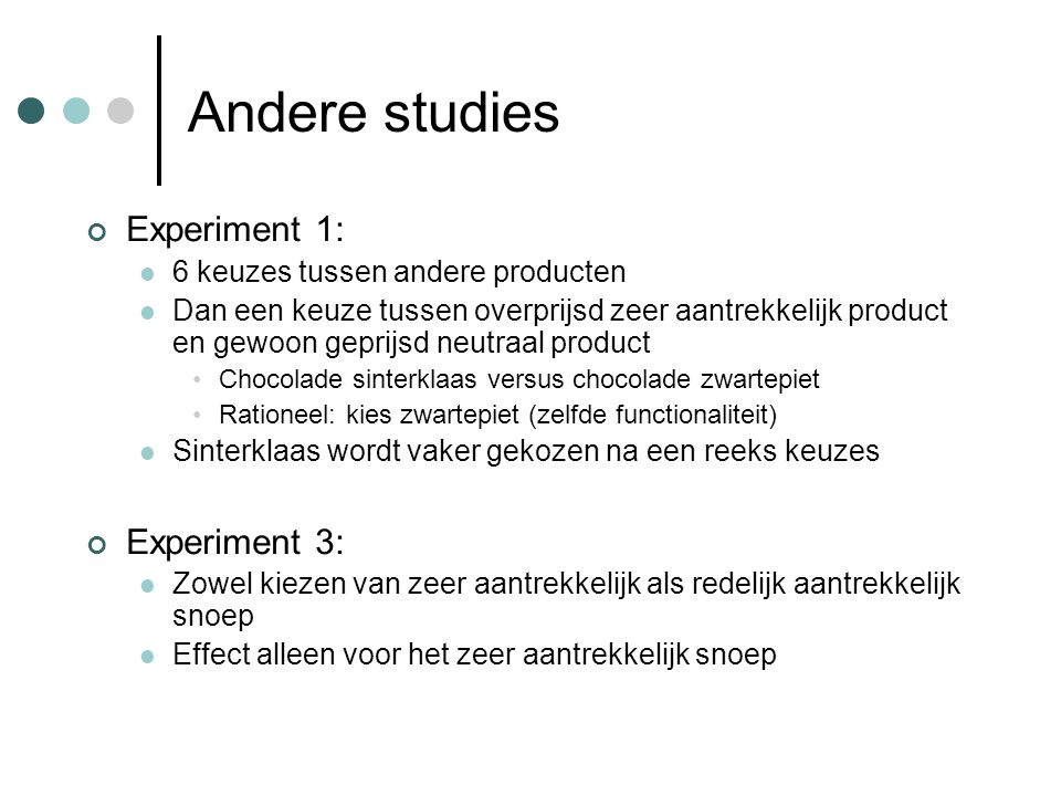 Andere studies Experiment 1: Experiment 3: