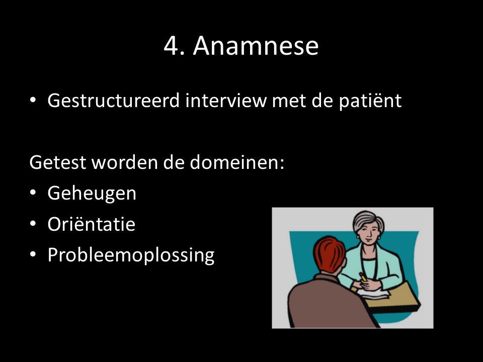 4. Anamnese Gestructureerd interview met de patiënt