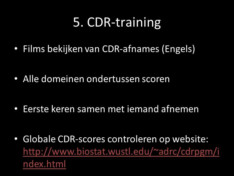 5. CDR-training Films bekijken van CDR-afnames (Engels)