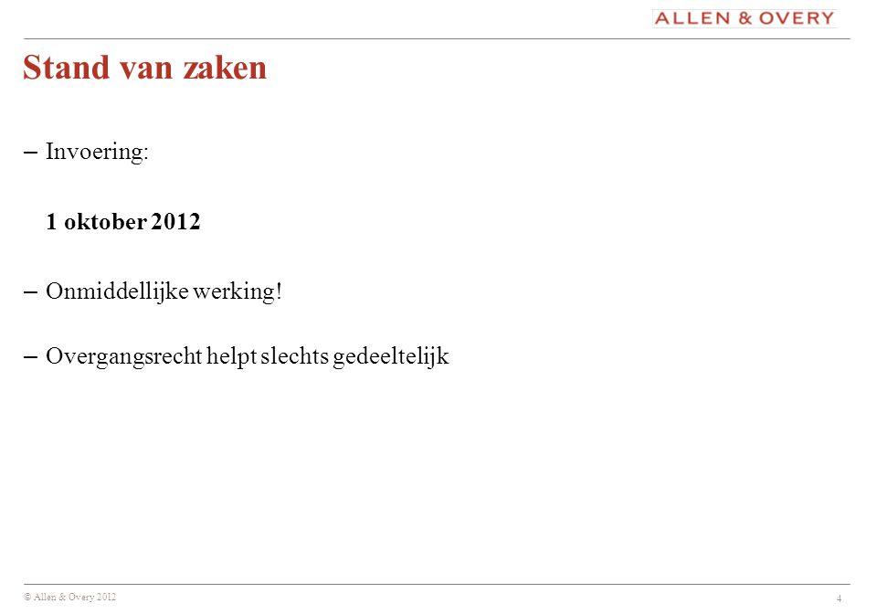 Stand van zaken Invoering: 1 oktober 2012 Onmiddellijke werking!