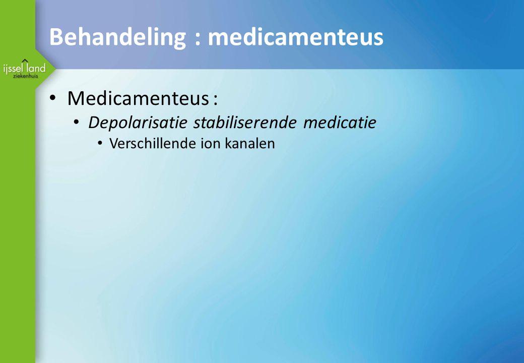 Behandeling : medicamenteus