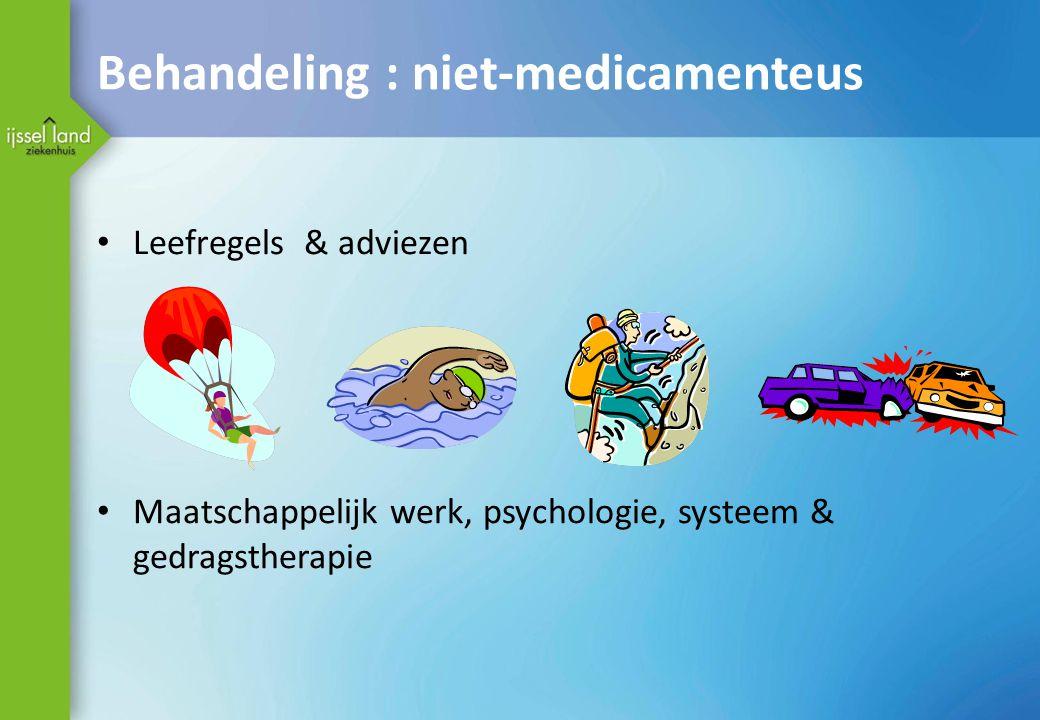 Behandeling : niet-medicamenteus
